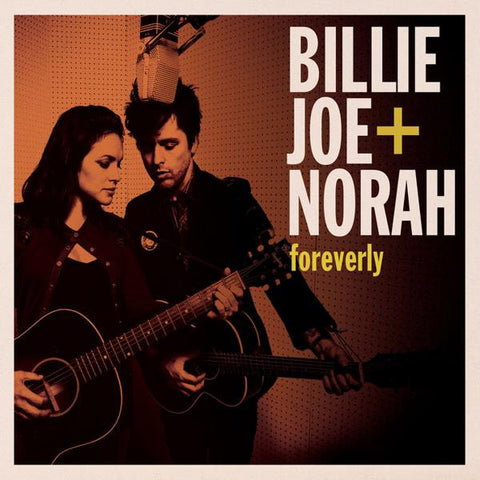 <b>Billie Joe + Norah </b><br><i>Foreverly</i>