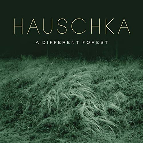 <b>Hauschka </b><br><i>A Different Forest</i>