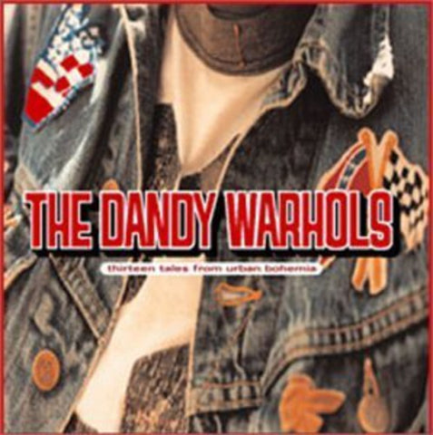 <b>The Dandy Warhols </b><br><i>Thirteen Tales From Urban Bohemia</i>