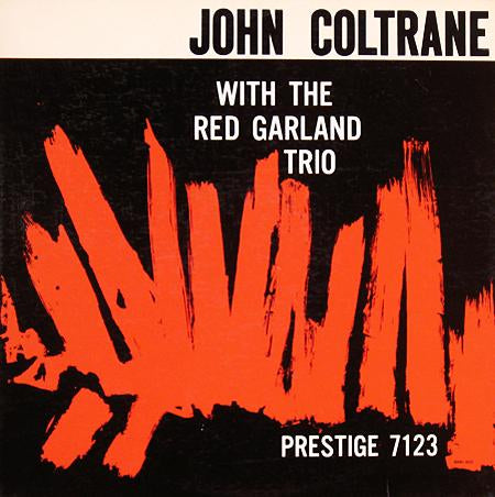 <b>John Coltrane With The Red Garland Trio </b><br><i>John Coltrane With The Red Garland Trio</i>