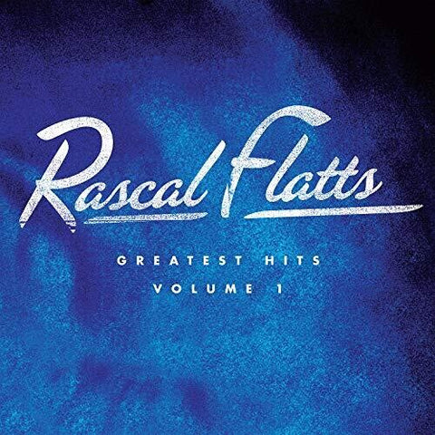 <b>Rascal Flatts </b><br><i>Greatest Hits Volume 1</i>