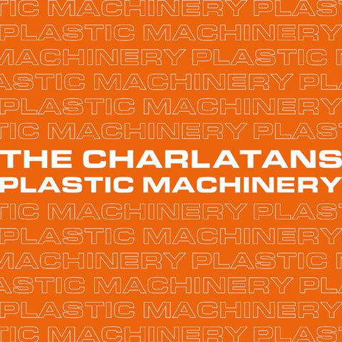 <b>Charlatans </b><br><i>Plastic Machinery</i>