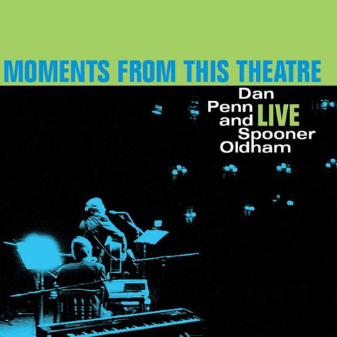 <b>Dan Penn And Spooner Oldham </b><br><i>Moments From This Theatre</i>