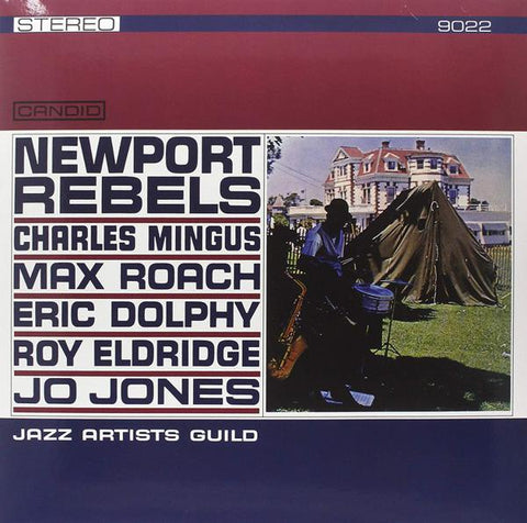 <b>Charles Mingus, Max Roach, Eric Dolphy, Roy Eldridge, Jo Jones </b><br><i>Newport Rebels / Jazz Artists Guild</i>
