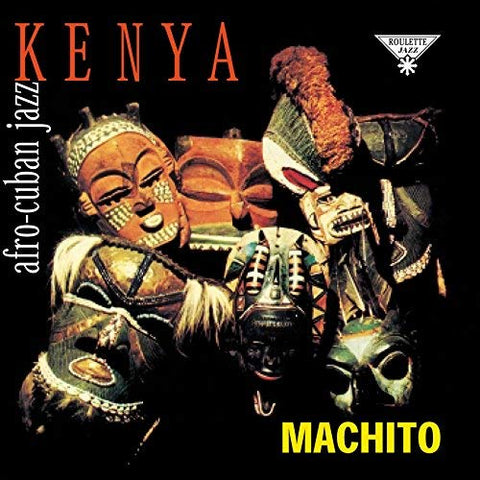 <b>Machito And His Orchestra </b><br><i>Kenya - Afro Cuban Jazz</i>