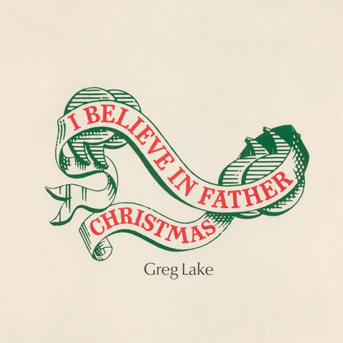 <b>Greg Lake </b><br><i>I Believe In Father Christmas</i>