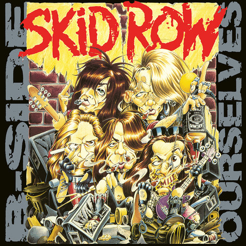 <b>Skid Row </b><br><i>B-side Ourselves [ROCKtober 2017 Exclusive]</i>