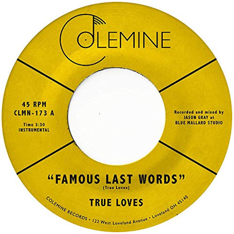 <b>The True Loves </b><br><i>Famous Last Words</i>