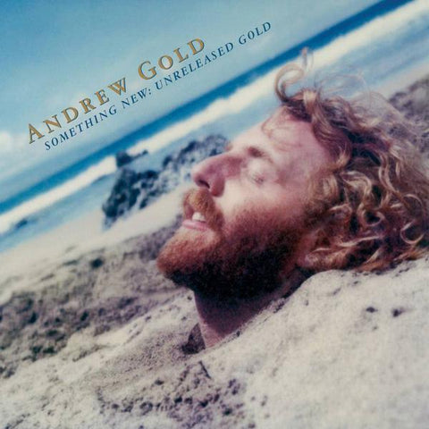 <b>Andrew Gold </b><br><i>Something New: Unreleased Gold</i>