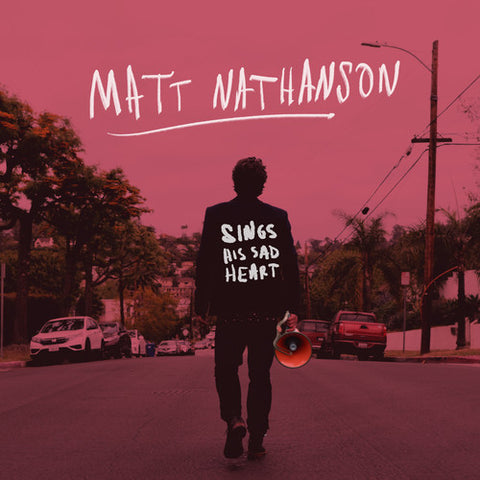 <b>Matt Nathanson </b><br><i>Sings His Sad Heart</i>