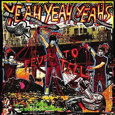 <b>Yeah Yeah Yeahs </b><br><i>Fever To Tell</i>