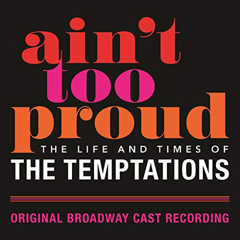 <b>Original Broadway Cast Recording </b><br><i>Ain't Too Proud: The Life & Times Of The Temptations</i>