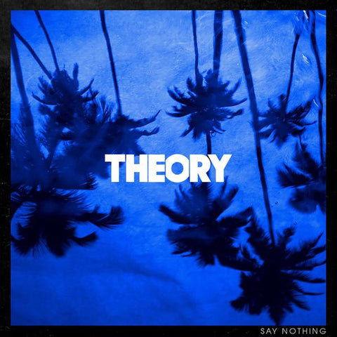 <b>Theory Of A Deadman </b><br><i>Say Nothing</i>