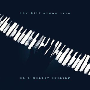 <b>Bill Evans Trio </b><br><i>On A Monday Evening</i>