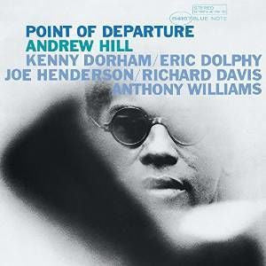 <b>Andrew Hill </b><br><i>Point Of Departure</i>