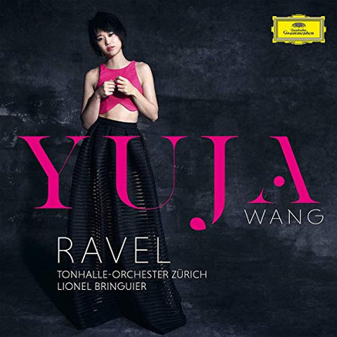 <b>Ravel, Yuja Wang, Tonhalle-Orchester Zurich, Lionel Bringuier </b><br><i>Piano Concertos</i>