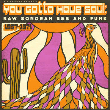 <b>Various </b><br><i>You Gotta Have Soul: Raw Sonoran R&B And Funk</i>