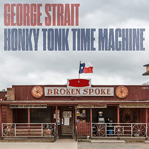 <b>George Strait </b><br><i>Hony Tonk Time Machine</i>