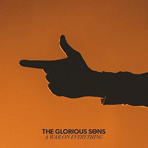 <b>The Glorious Sons </b><br><i>A War On Everything</i>