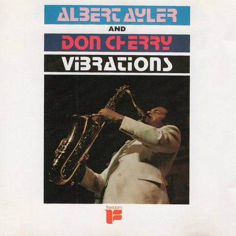 <b>Albert Ayler / Don Cherry </b><br><i>Vibrations</i>