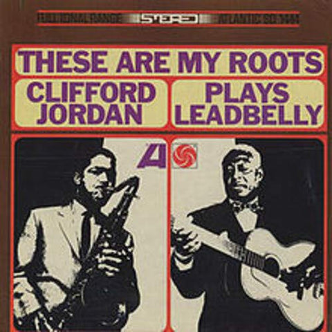 <b>Clifford Jordan </b><br><i>These Are My Roots - Clifford Jordan Plays Leadbelly</i>