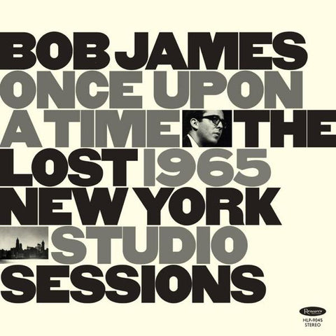 <b>Bob James </b><br><i>Once Upon A Time: The Lost 1965 New York Studio Sessions</i>