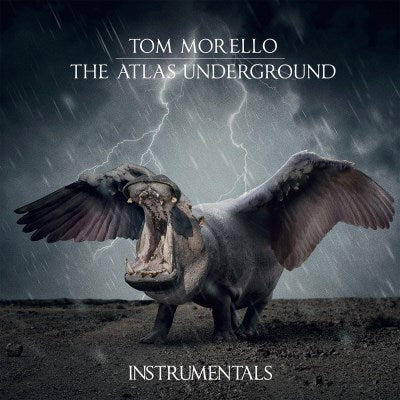 <b>Tom Morello </b><br><i>The Atlas Underground Instrumentals</i>
