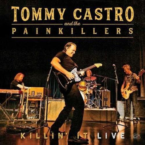 <b>Tommy Castro And The Painkillers </b><br><i>Killin' It Live</i>