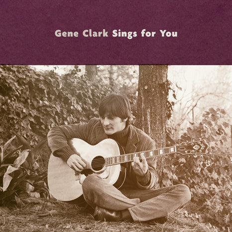 <b>Gene Clark </b><br><i>Gene Clark Sings For You </i>