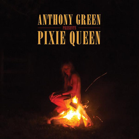 <b>Anthony Green </b><br><i>Pixie Queen</i>