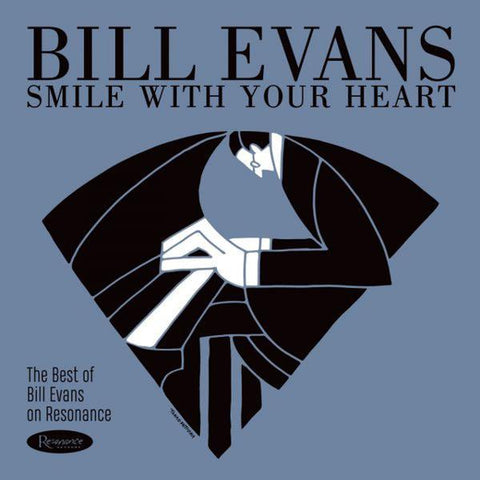 <b>Bill Evans </b><br><i>Smile With Your Heart: The Best Of Bill Evans On Resonance</i>