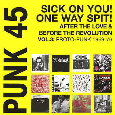 <b>Various </b><br><i>Punk 45: Sick On You! One Way Spit! After The Love & Before The Revolution - Proto-Punk 1969-76 Vol. 3</i>