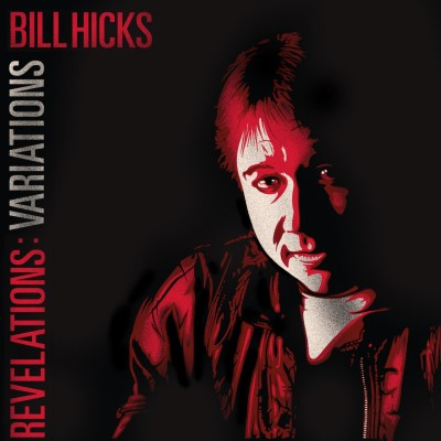 <b>Bill Hicks </b><br><i>Revelations: Variations</i>