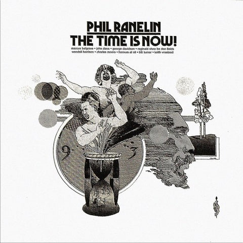 <b>Phil Ranelin </b><br><i>The Time Is Now!</i>