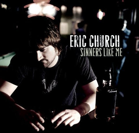 <b>Eric Church </b><br><i>Sinners Like Me</i>
