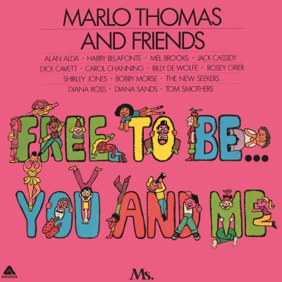 <b>Marlo Thomas And Friends </b><br><i>Free To Be You And Me</i>
