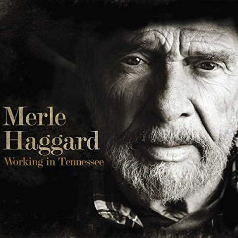 <b>Merle Haggard </b><br><i>Working In Tennessee</i>