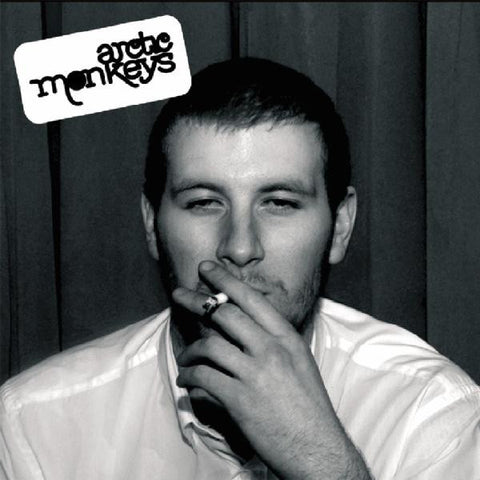<b>Arctic Monkeys </b><br><i>Whatever People Say I Am, That's What I'm Not</i>