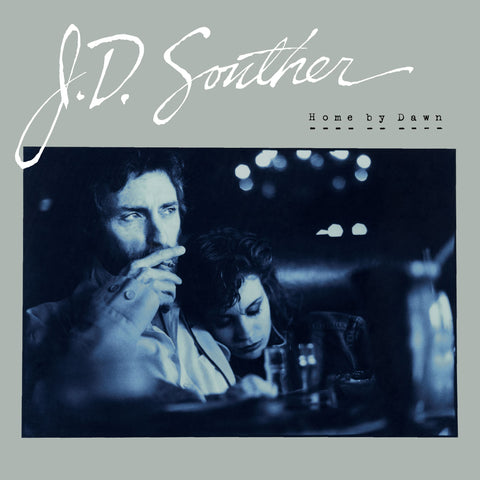 <b>J.D. Souther </b><br><i>Home By Dawn</i>
