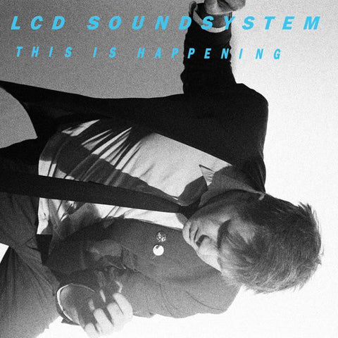 <b>LCD Soundsystem </b><br><i>This Is Happening</i>