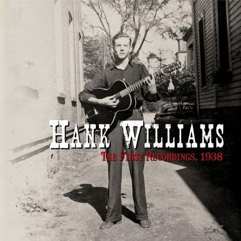 <b>Hank Williams </b><br><i>The First Recordings, 1938</i>