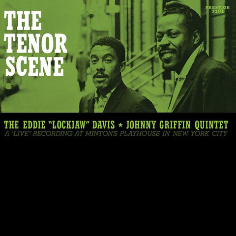 "<b>Eddie ""Lockjaw"" Davis / Johnny Griffin Quintet </b><br><i>The Tenor Scene (A Live Recording At Minton's Playhouse)</i>"