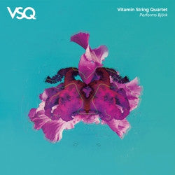 <b>Vitamin String Quartet </b><br><i>VSQ Performs Bjork</i>