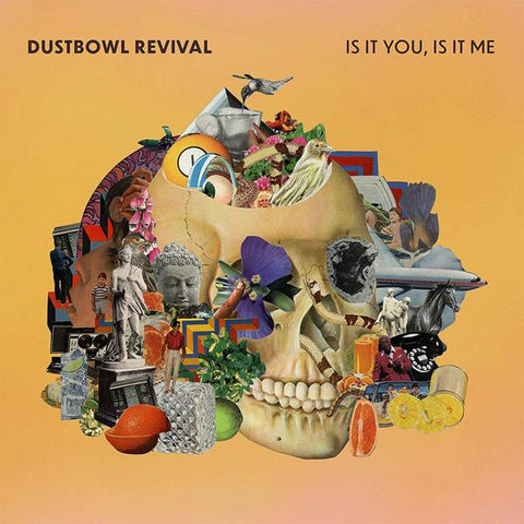 <b>The Dustbowl Revival </b><br><i>Is It You, Is It Me</i>