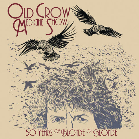 <b>Old Crow Medicine Show </b><br><i>50 Years Of Blonde On Blonde</i>
