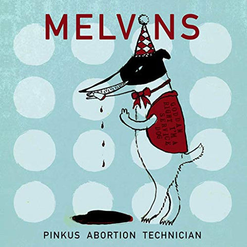 "<b>Melvins </b><br><i>Pinkus Abortion Technician [2x 10""]</i>"