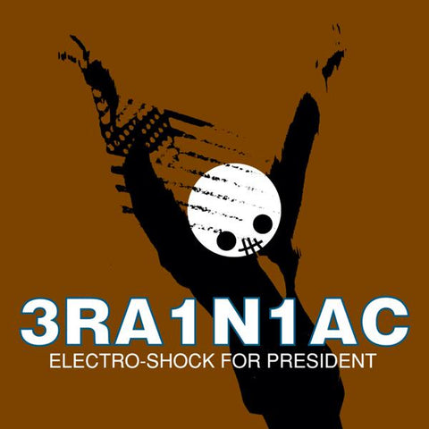 <b>Brainiac </b><br><i>Electro-shock For President [White Vinyl]</i>