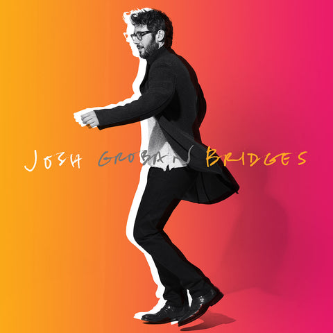 <b>Josh Groban </b><br><i>Bridges</i>