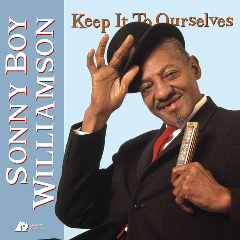 <b>Sonny Boy Williamson </b><br><i>Keep It To Ourselves [2LP, 45 RPM]</i>