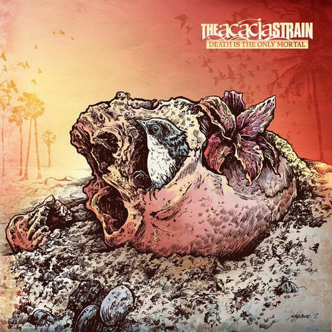 <b>The Acacia Strain </b><br><i>Death Is The Only Mortal</i>